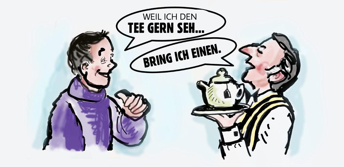 Weil ich den Tee gern seh... Jörg Knör Zeichnung